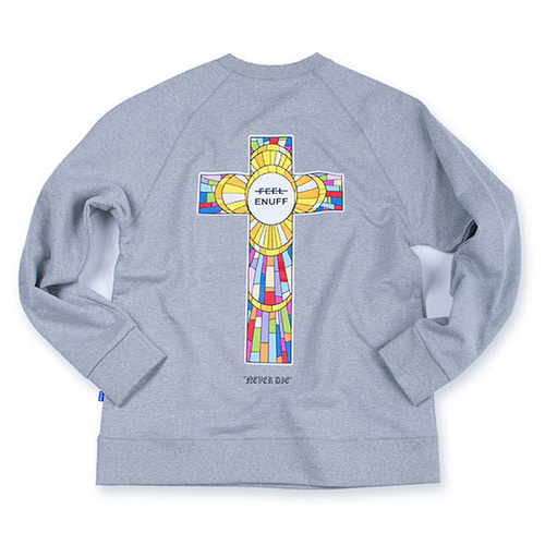 [필이너프]NEVER DIE CREWNECK GRAY